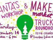Truckee Roundhouse Makerspace, Santa's Workshop & Maker Market 2019