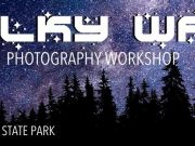Sierra State Parks Foundation, Milky Way Photography Workshop