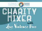 Tahoe Chamber, Connect for a Cause Charity Mixer: Live Violence Free