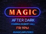 The Loft Theatre, Magic After Dark Unfiltered