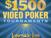 Lakeside Inn and Casino, $1500 Video Poker Tournament