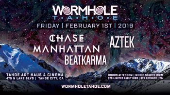 Tahoe Art Haus & Cinema, Wormhole Tahoe: Chase Manhattan, Aztek & Beatkarma