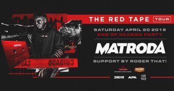 The Loft Theatre, DJ/Producer Matroda: The Red Tape Tour / End Of Season Party