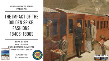 "Sierra State Parks Foundation, Sierra Speaker Series: ""The Impact of the Golden Spike: Fashions 1840s-1890s"""