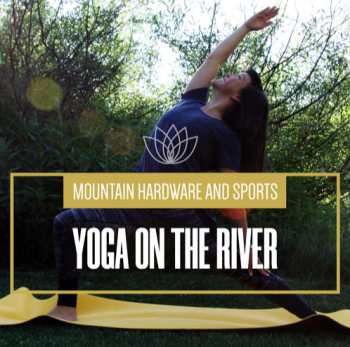 Mountain Hardware & Sports, 3rd Annual Yoga on the River