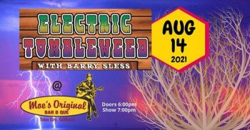 Moe's Original Bar B Que, Electric Tumbleweed with Barry Sless