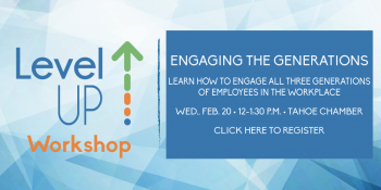 Tahoe Chamber, Level UP Workshop: Engaging the Generations in the Workplace