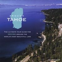 Around Tahoe Tours, CD - Tahoe Driving Tour