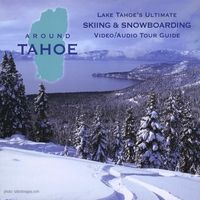 Around Tahoe Tours, CD - Tahoe Skiing Tour