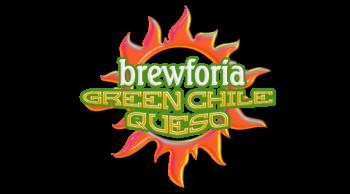 Brewforia, Green Chile Queso & Juanita's Tortilla Chips