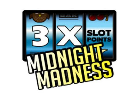 Grand Lodge Casino, Midnight Madness