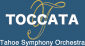 Logo for TOCCATA-Tahoe Symphony Orchestra and Chorus